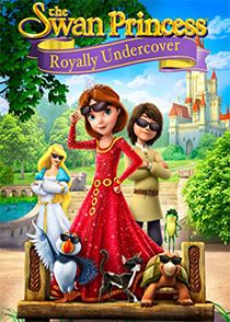 The Swan Princess: Royally Undercover