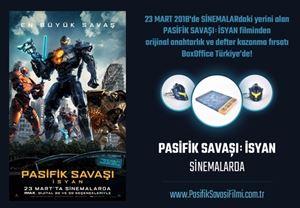 Pasifik Savaşı: İsyan sinemalarda: Filmden hediyeler kazanma fırsatı Box Office Türkiye'de!