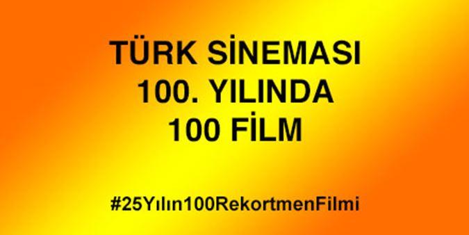 25 Yılın 100 Rekortmen Filmi