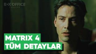 Filmi Matrix 4 için hazır mıyız? Filmle ilgili tüm detaylar burada...