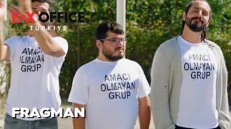 Amacı Olmayan Grup Filmi Fragman