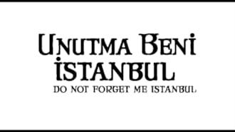 Unutma Beni İstanbul Filmi Fragman